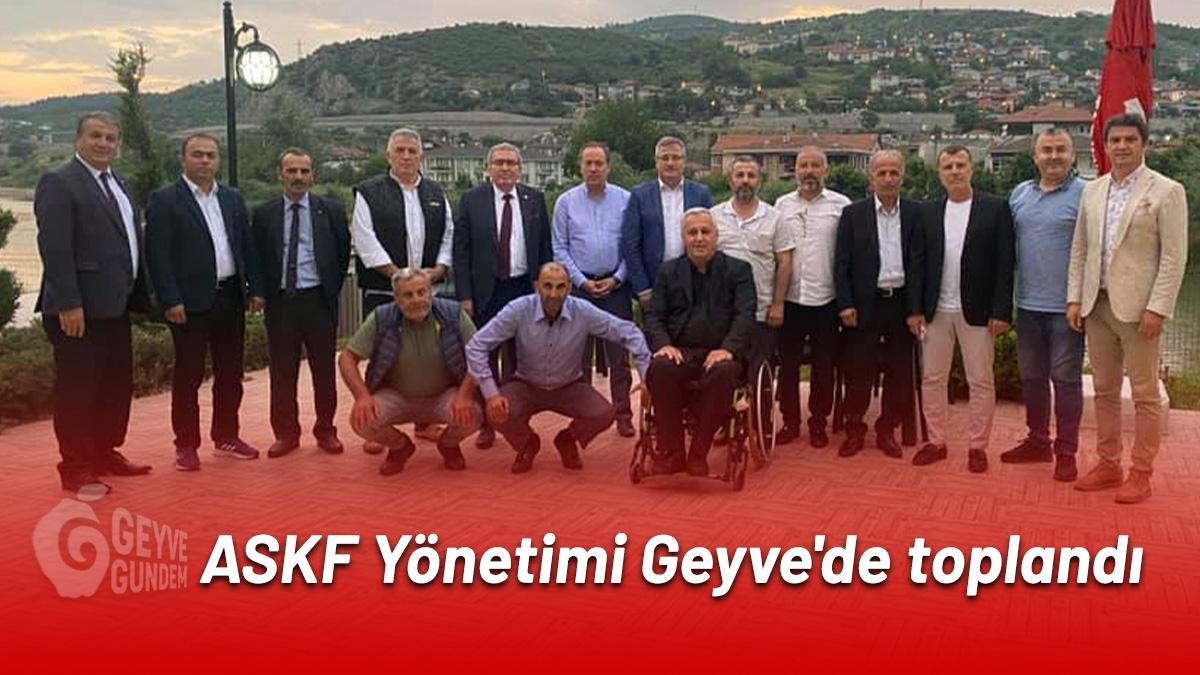 ASKF Yönetimi Geyve'de toplandı