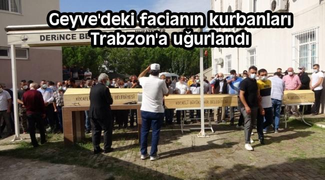 Geyve'deki facianın kurbanları Trabzon'a uğurlandı...