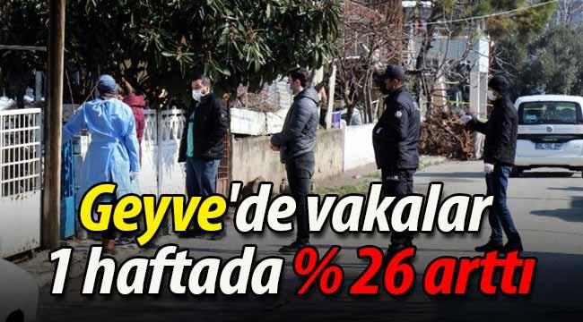 Geyve'de vakalar 1 haftada yüzde 26 arttı
