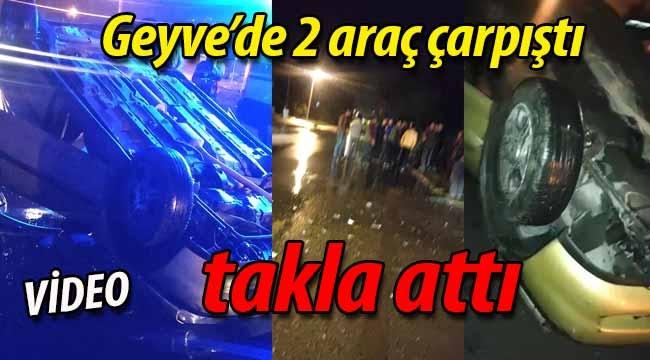Geyve'deki kazada otomobil takla attı!